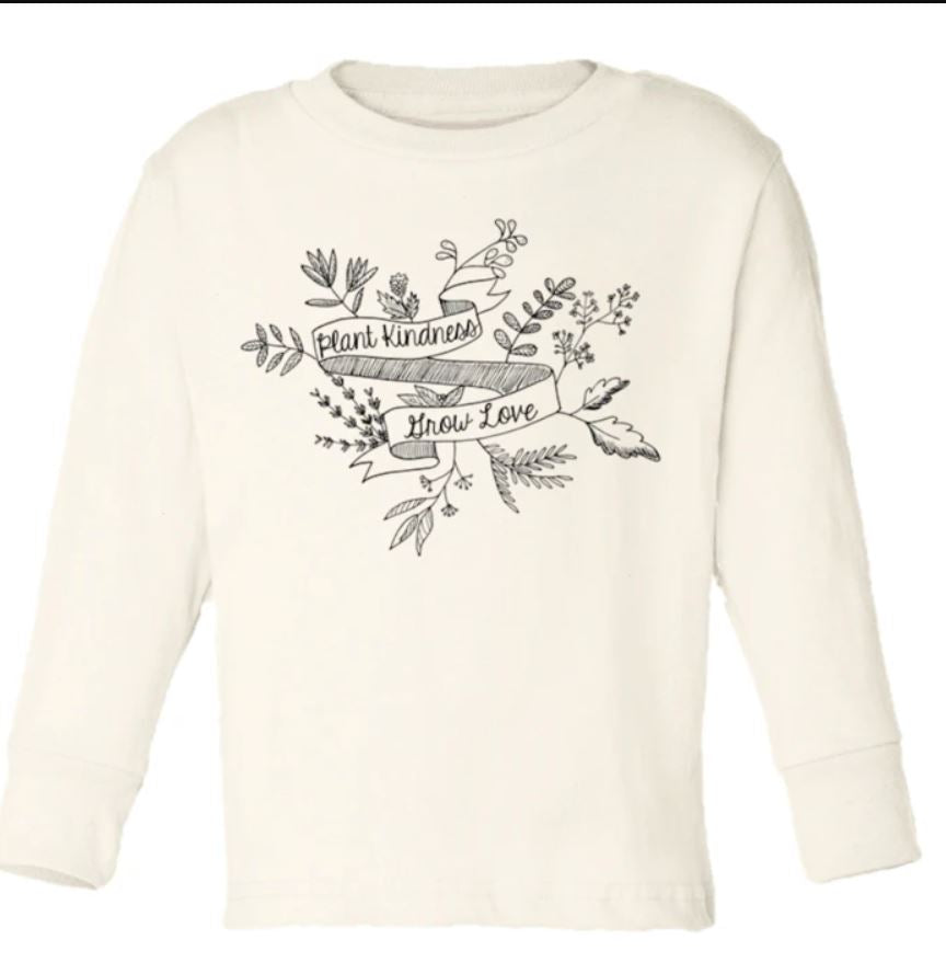 Tenth & Pine - PLANT KINDNESS GROW LOVE  - ORGANIC LONG SLEEVE TEE