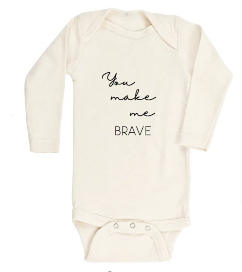 Tenth & Pine - YOU MAKE ME BRAVE  - ORGANIC BODYSUIT - LONG SLEEVE