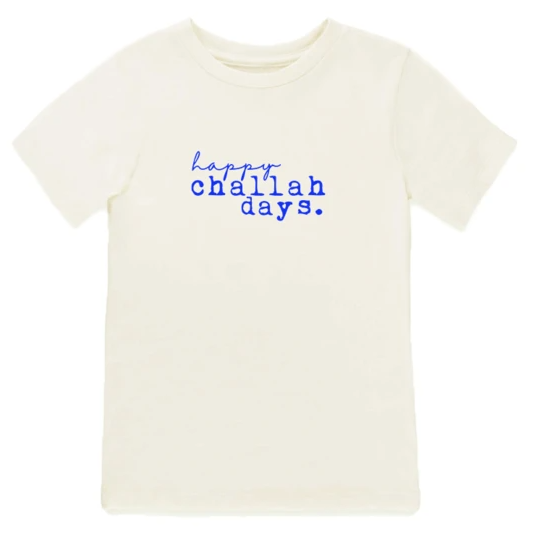 Tenth & Pine - HAPPY CHALLAH DAYS - ORGANIC TEE