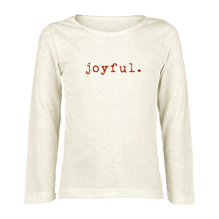 Tenth & Pine -  JOYFUL - ORGANIC LONG SLEEVE TEE