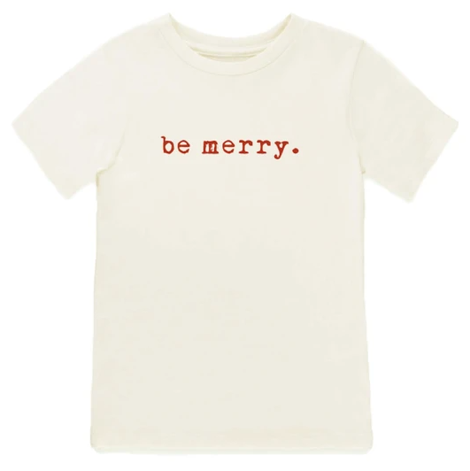 Tenth & Pine - BE MERRY - ORGANIC TEE