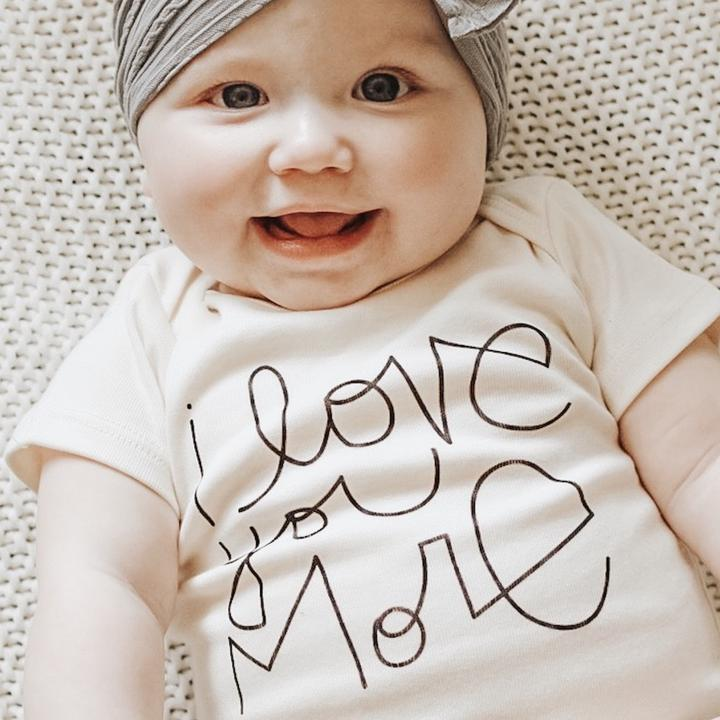 Tenth & Pine - I LOVE YOU MORE - ORGANIC BODYSUIT
