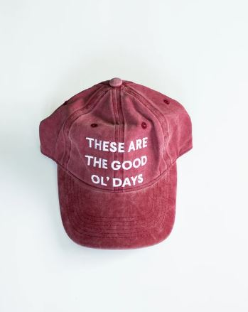 Modern Burlap  - These are the good ol' days - Baseball Cap  | Maroon
