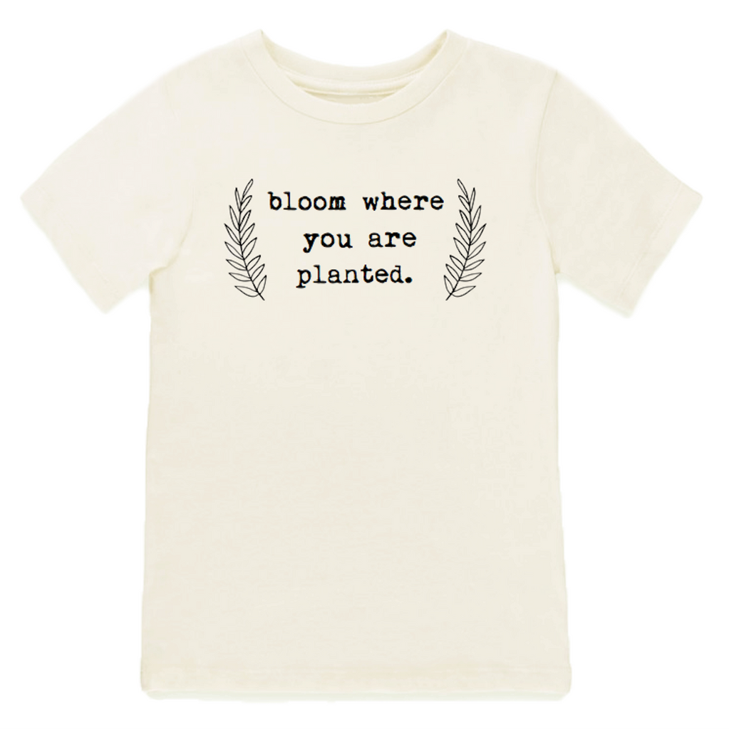 Tenth & Pine - Bloom Where You Are Planted // Short Sleeve Tee