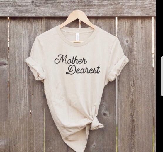 The Good Vibe Print Shop- Mother Dearest Tee (Unisex)
