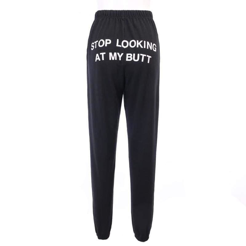 Stop Looking At My Butt Sweatpants | Black / S