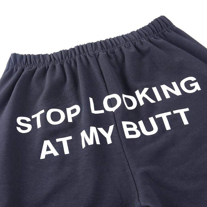 Stop Looking At My Butt Sweatpants | Streetgarm
