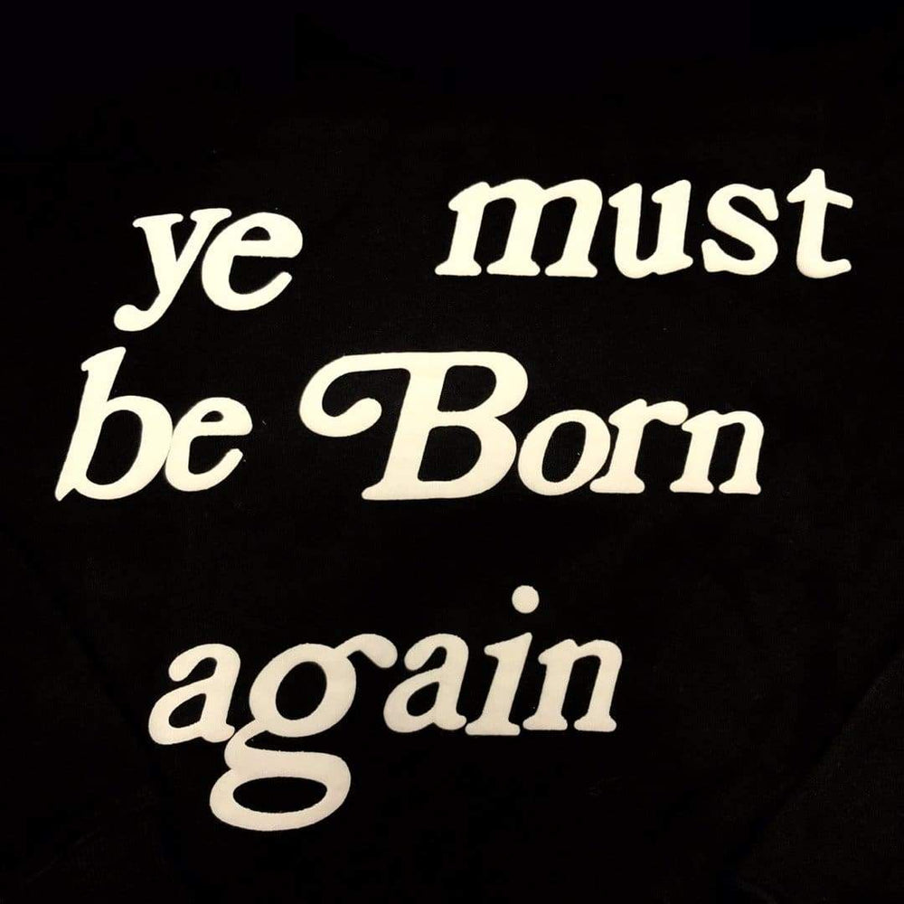 Ye Must Be Born Again Hoodie | Streetgarm