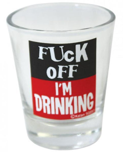 F-ck Off I'm Drinking Shot Glass - Romance Keeper