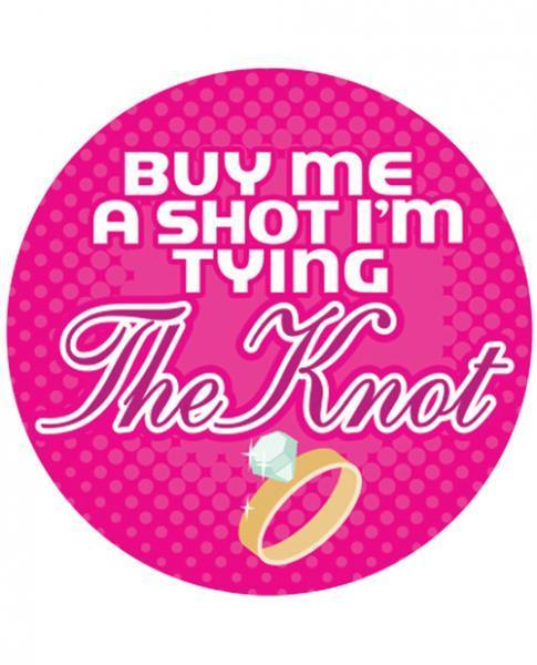 Buy Me A Shot I'm Tying The Knot 3 inches Button - Romance Keeper