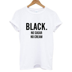 Black. No Sugar No Cream T-shirt