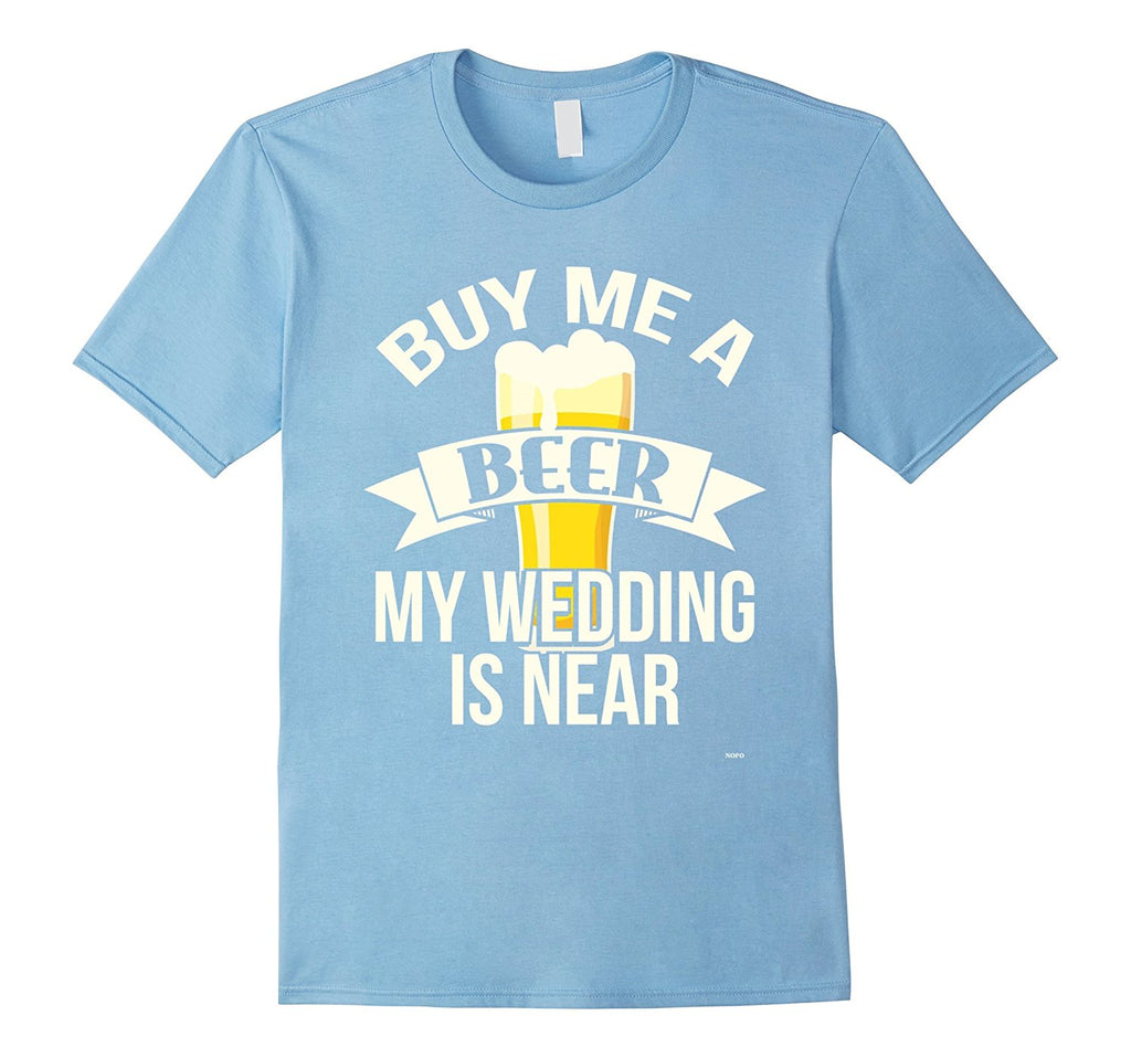 Mens Buy Me A Beer My Wedding Is Near Bachelor T Shirt