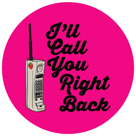 I'll Call You Right Back Podcast