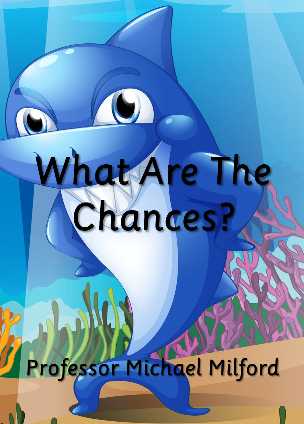What Are The Chances? (E-book only)