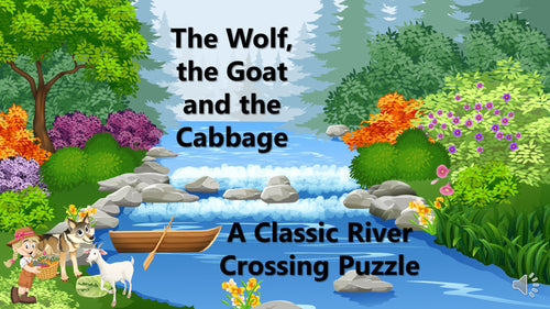 The Wolf,  the Goat and the Cabbage: A Classic River Crossing Puzzle
