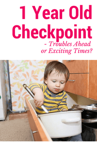 The 1-Year-Old Checkpoint - Troubles Ahead Or Exciting Times?
