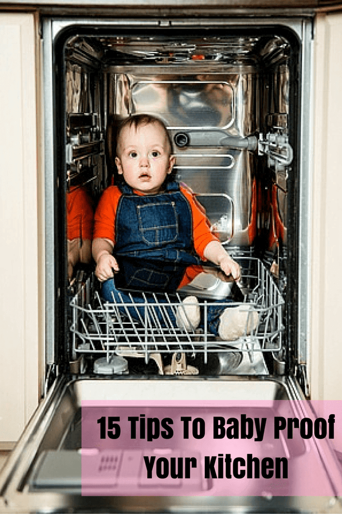 15 Simple Yet Effective Tips To Baby Proof Your Kitchen