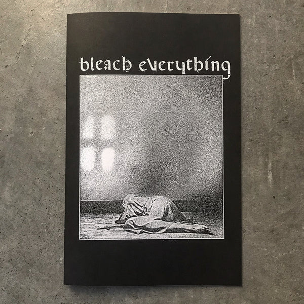 BLEACH EVERYTHING Zine Issue #1