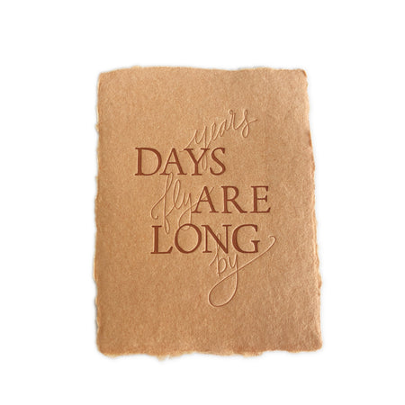 Days are Long greeting card