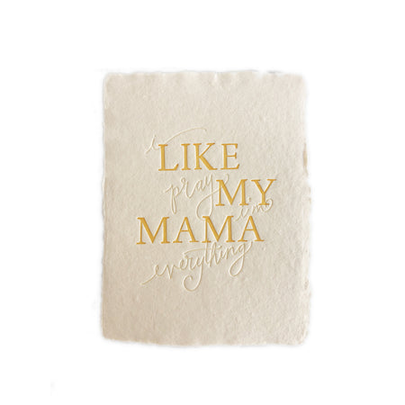 Like My Mama Is greeting card