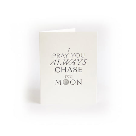 Pray You Always Chase the Moon greeting card