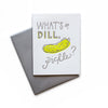 What's the Dill, Pickle?