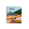 Tales of the Rails, Legendary Train Routes of the World by Little Gestalten
