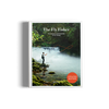The Fly Fisher a book about fly fishing by gestalten