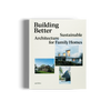 Building Better Sustainable Housing gestalten book sustainability