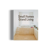 Small Homes Grand Living minimal compact interior gestalten book
