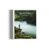 The Fly Fisher gestalten book flyfishing