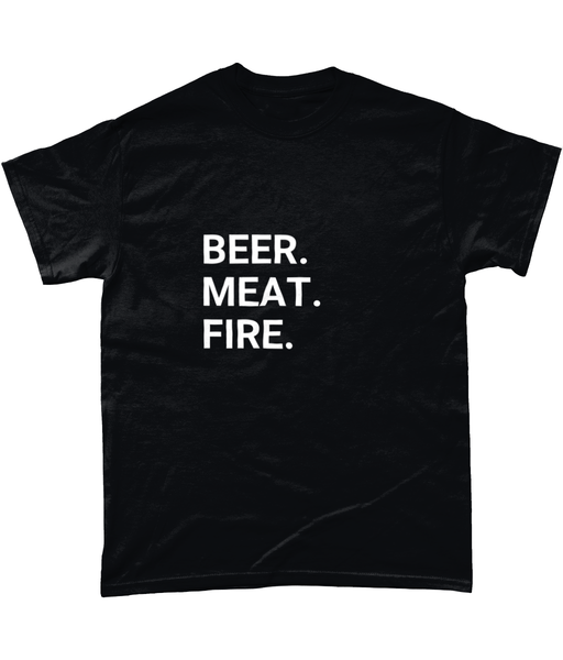 BEER. MEAT. FIRE. T-Shirt