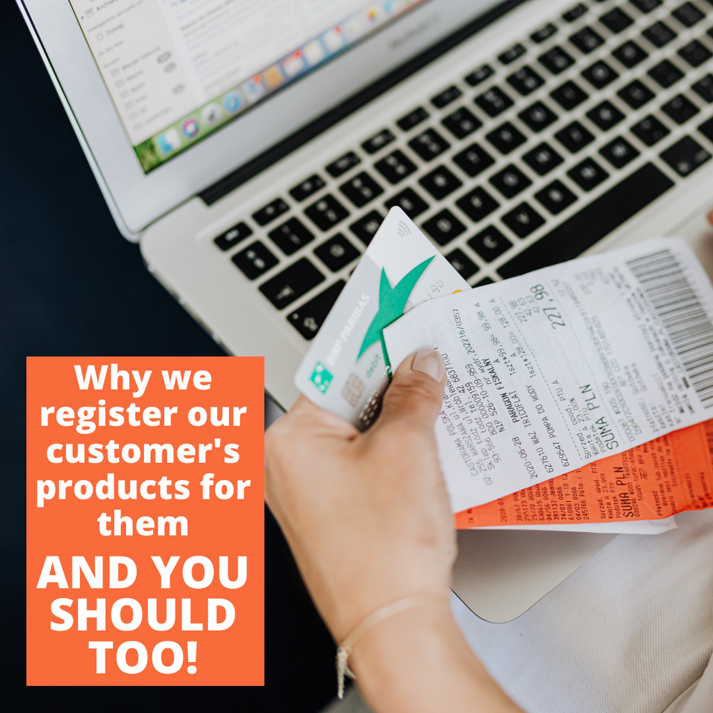 Why We Register our Customer's Products for them (And You Should Too!)