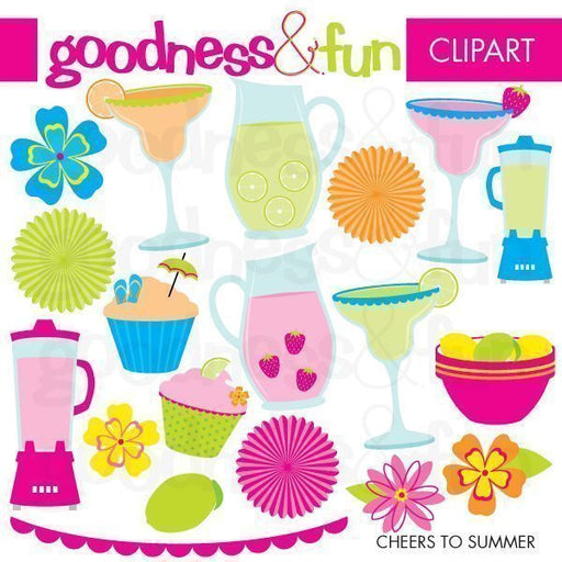 Cheers to Summer  Goodness & Fun    Mygrafico