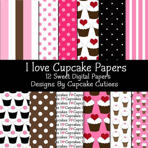 I love Cupcakes Papers  Cupcake Cutiees    Mygrafico