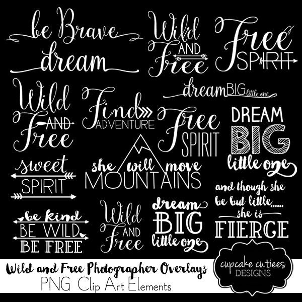 Be Wild and Free Digital Photography Word Art Clip Art Overlays  Cupcake Cutiees    Mygrafico