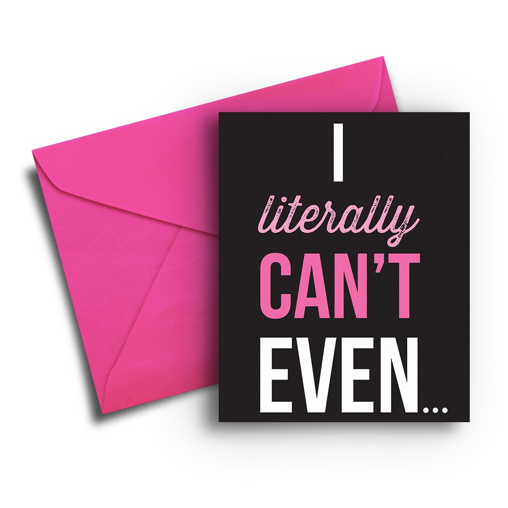 I Literally Can't Even Thank You Card - Fresh Frances Greeting Cards