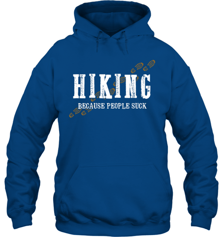 Hiking Because People Suck - Gildan Heavy Hoodie - (100% Made In The USA)