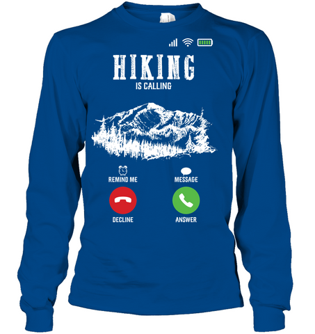 Hanes Long Sleeve T Shirt The Hiking Is Calling Collection ( 100% made in the USA)