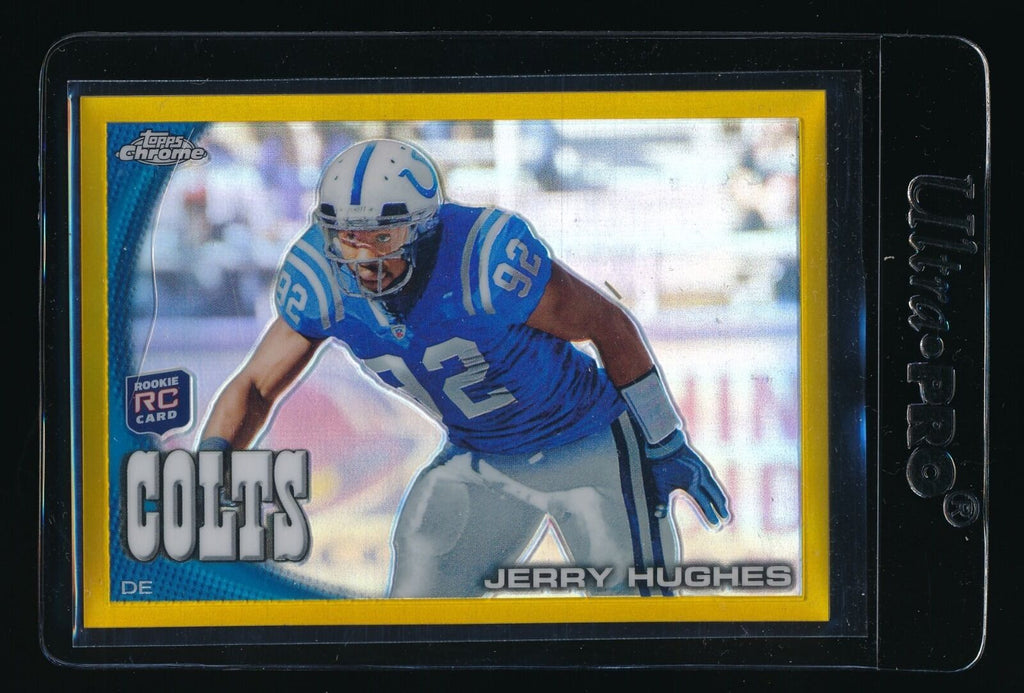 JERRY HUGHES 2010 TOPPS CHROME RC GOLD REFRACTOR 50/50 INDIANAPOLIS COLTS