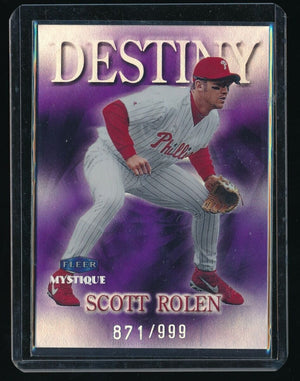 SCOTT ROLEN 1999 FLEER MYSTIQUE DESTINY 781/999 PHILADELPHIA PHILLIES