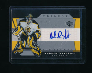 ANDREW RAYCROFT 2005-06 UPPER DECK TRILOGY SCRIPTS AUTO *BOSTON BRUINS*