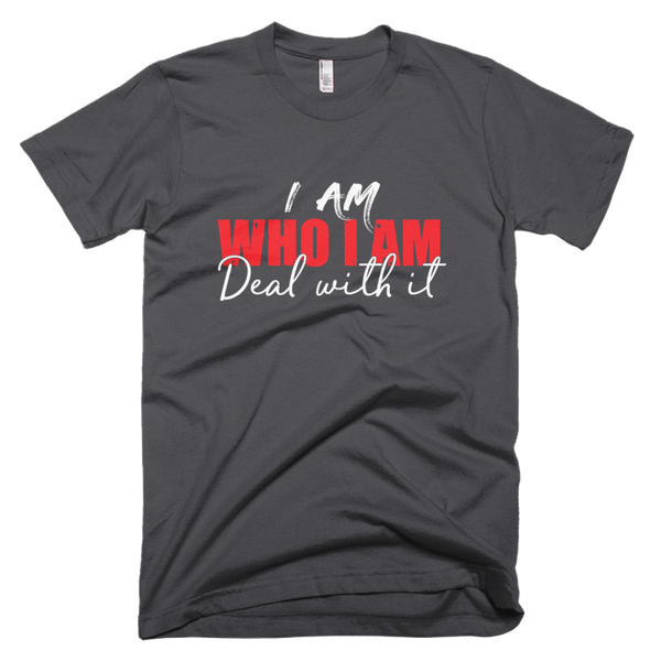 I Am Who I Am Deal With It Unisex Tee - Meology Apparel