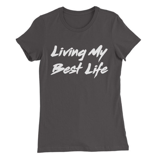 Living My Best Life Ladies Tee - Meology Apparel