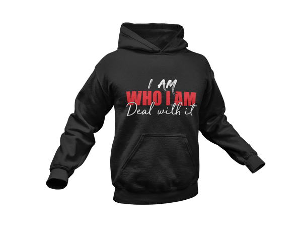 I AM WHO I AM DEAL WITH IT - Meology Apparel
