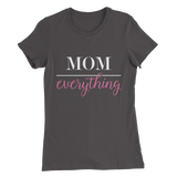 Mom Over Everything Ladies Tee - Meology Apparel