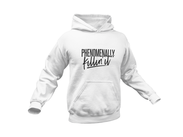 PHENOMENALLY KILLIN IT - Meology Apparel