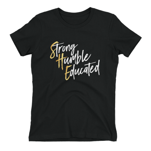 Strong Humble Educated Ladies Tee - Meology Apparel