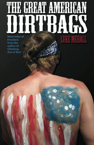The Great American Dirtbags by Luke Mehall