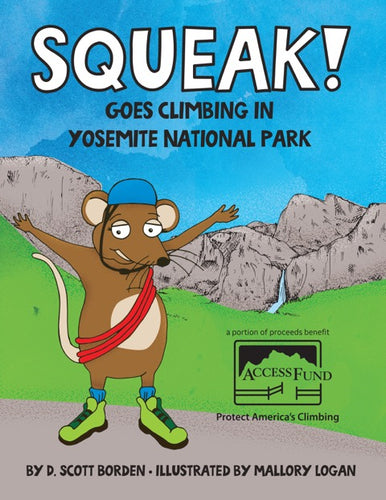 Squeak Goes Climbing In Yosemite National Park (a climbing children's book)